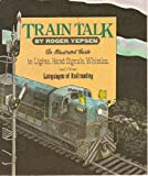 Train Talk, Roger Yepsen, 0394957504