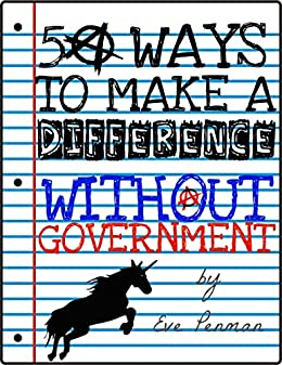 50 Ways to Make a Difference without Government by [Penman, Eve]