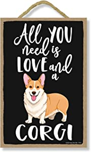 Honey Dew Gifts All You Need is Love and a Corgi Wooden Home Decor for Dog Pet Lovers, Decorative Wall Sign, 7 Inches by 10.5 Inches