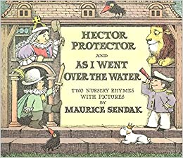 Hector Protector And As I Went Over The Water: Two Nursery Rhymes por Maurice Sendak epub