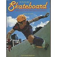 Le Livre du skateboard : Technique de la planche à roulettes