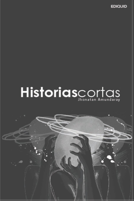 Historias cortas (Spanish Edition): Jhonathan Amundaray ...