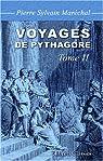 Voyages de Pythagore En Egypte, Dans La Chaldee, Dans L'Inde, En Crete, a Sparte, tome 2 par Maréchal