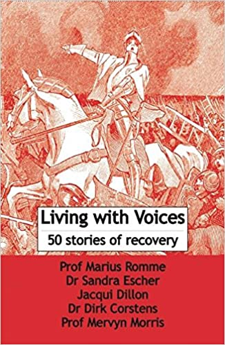 Living with Voices: 50 Stories of Recovery: Marcus Romme, Sandra