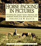 Horse Packing in Pictures (The Howell equestrian library)