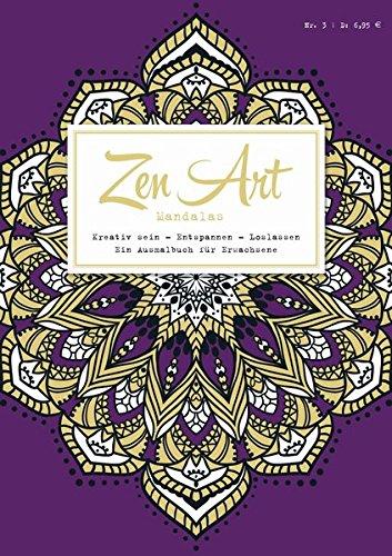 Zen Art, Bd. 3: Mandalas: Kreativ sein - Entspannen - Loslassen: Ein Ausmalbuch für Erwachsene