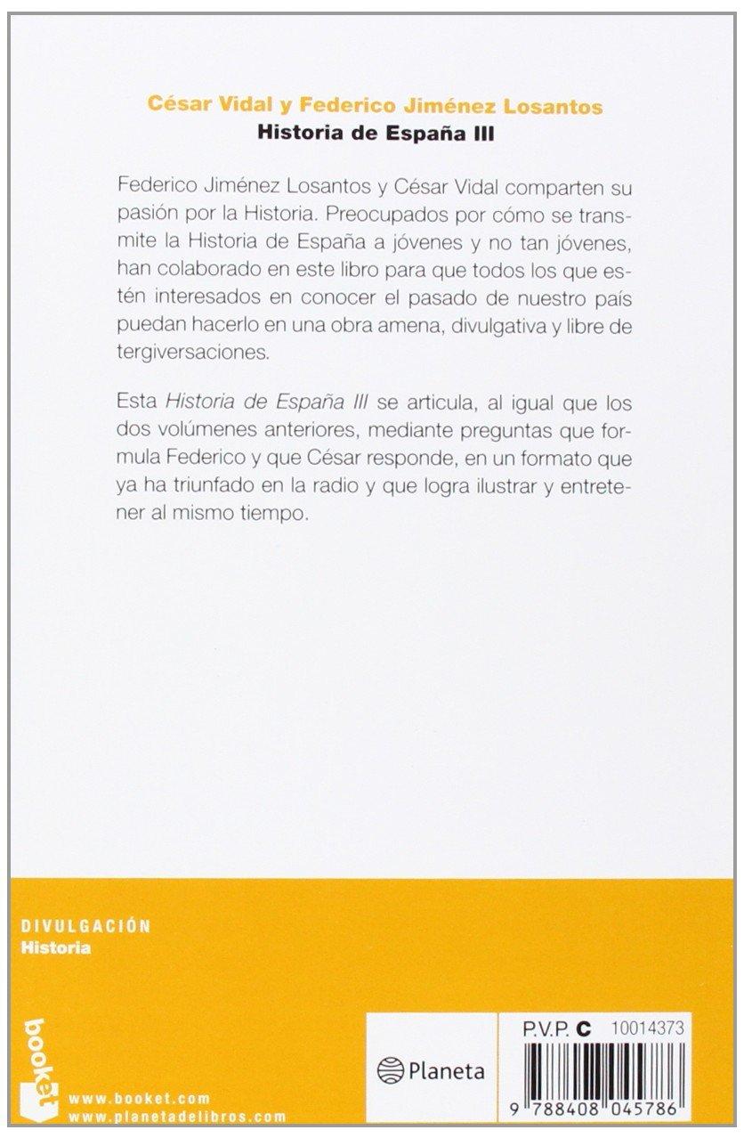 Historia de España III (Divulgación): Amazon.es: Vidal, César, Jiménez Losantos, Federico: Libros