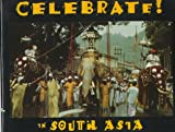 Celebrate in South Asia, Joseph F. Viesti and Diane Hall, 068813775X