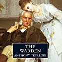 The Warden Audiobook by Anthony Trollope Narrated by Nigel Hawthorne