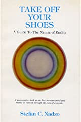 Take Off Your Shoes - A Seeker's Guide To The Nature of Reality Kindle Edition