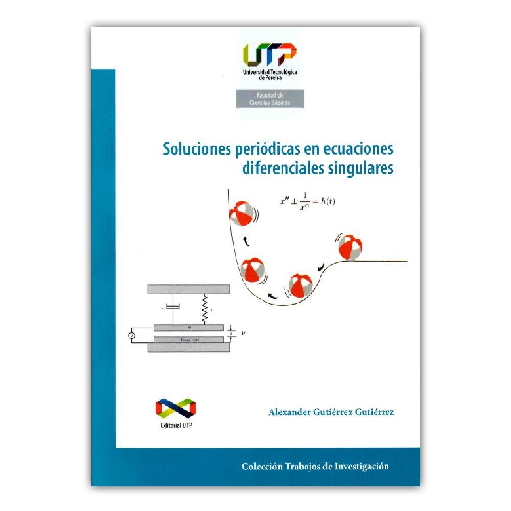 Read Online Soluciones periódicas en ecuaciones diferenciales singulares PDF