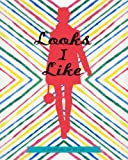 Looks I Like: A Journal of Style