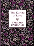 The Karma of Love, Barbara Cartland, 0786290773