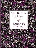 The Karma of Love, Barbara Cartland, 0786290773