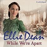 While We're Apart | Ellie Dean