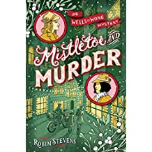 Mistletoe and Murder (A Wells & Wong Mystery Book 5)