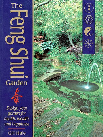 (The Feng Shui Garden: Design Your Garden for Health, Wealth, and)