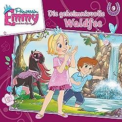 Die geheimnisvolle Waldfee (Prinzessin Emmy und ihre Pferde 9)