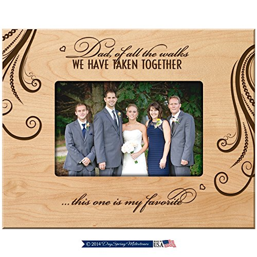 LifeSong Milestones Parent Wedding Thank You Picture Frame Wedding Gift for Dad, Dad of All The Walks We Have Taken Together This One is My Favorite Frame 9.75 Inches Long X 7.75 Inches High (Maple)