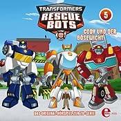 Cody und der Bösewicht (Transformers Rescue Bots 5) | Thomas Karallus