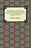 The History of the Decline and Fall of the Roman Empire (Volume II of VI), Edward Gibbon, 1420945300