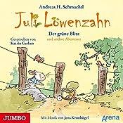 Der grüne Blitz und andere Abenteuer (Juli Löwenzahn)   Andreas H. Schmachtl