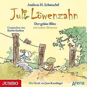 Der grüne Blitz und andere Abenteuer (Juli Löwenzahn) Hörbuch
