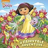 A Fairytale Adventure (Dora the Explorer), Mary Tillworth, 0385374437