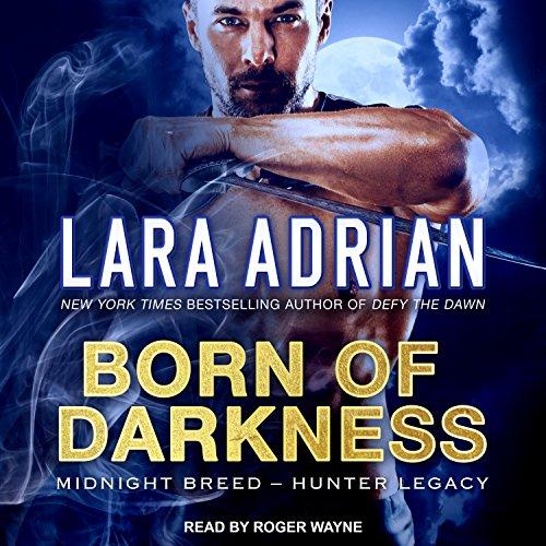 Born of Darkness (Midnight Breed Hunter Legacy)
