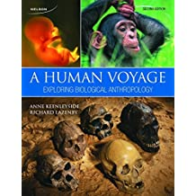 A Human Voyage: Exploring Biological Anthropology: Written by Anne Keenleyside, 2014 Edition, (2nd Edition) Publisher: Nelson College Indigenous [Paperback]