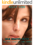 Cold Hearted Bitch : The True Story of Lynn Turner (English Edition)