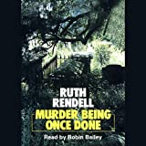 Murder Being Once Done: A Chief Inspector Wexford Mystery, Book 7
