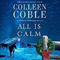 All Is Calm: A Lonestar Christmas Novella Audiobook by Colleen Coble Narrated by Pam Turlow