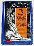 img - for The 13 Crimes of Science Fiction book / textbook / text book