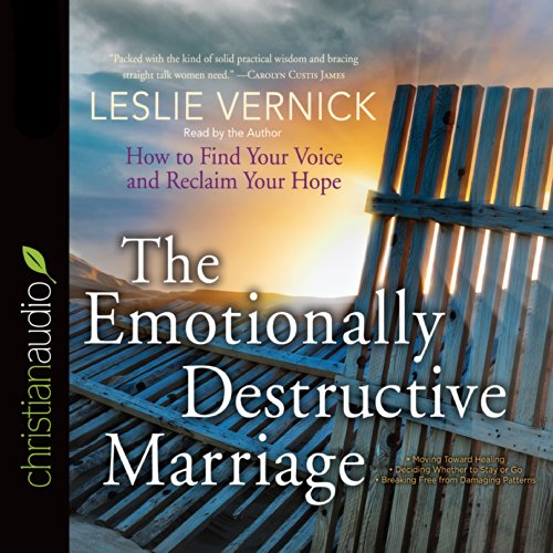 The Emotionally Destructive Marriage: How to Find Your Voice and Reclaim Your Hope Audiobook [Free Download by Trial] thumbnail