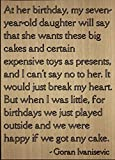 """At her birthday, my seven-year-old..."" quote by Goran Ivanisevic, laser engraved on wooden plaque - Size: 8""x10"""