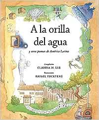 A la orilla del agua y otros poemas de America Latina / At