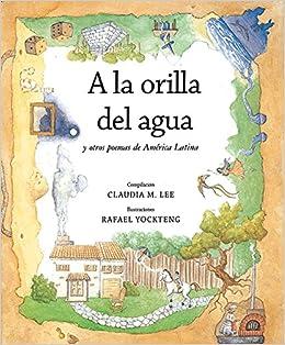 A La Orilla Del Agua Y Otros Poemas De America Latina At