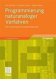Programmierung naturanaloger Verfahren: Soft Computing und verwandte Methoden