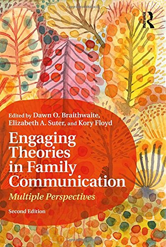 Engaging Theories in Family Communication: Multiple Perspectives by Routledge