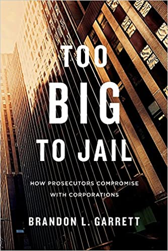 Too Big to Jail: How Prosecutors Compromise with