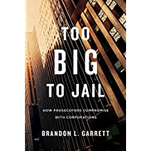Too Big to Jail – How Prosecutors Compromise with Corporations