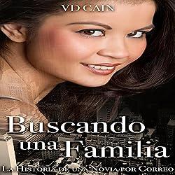 Buscando una Familia: La Historia de una Novia por Correo [Looking for a Family: The Story of a Mail Order Bride]