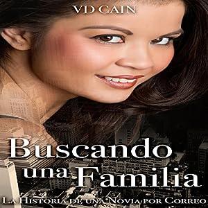 Buscando una Familia: La Historia de una Novia por Correo [Looking for a Family: The Story of a Mail Order Bride] Audiobook