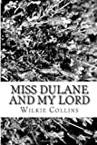 Miss Dulane and My Lord, Wilkie Collins, 1481974645