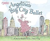 Angelina's Big City Ballet (Angelina Ballerina)