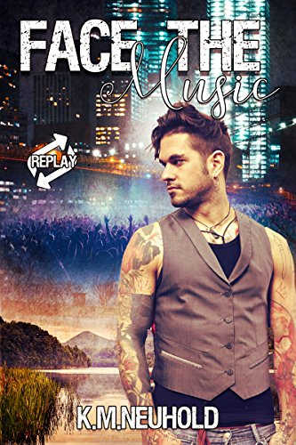 Face the Music (Replay Book 1) by [Neuhold, K.M.]