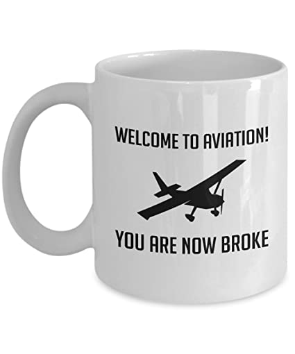 Candid Awe - Gifts For Pilots: Welcome To Aviation You Are Now Broke&quot