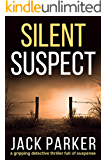 SILENT SUSPECT a gripping detective mystery full of twists and turns