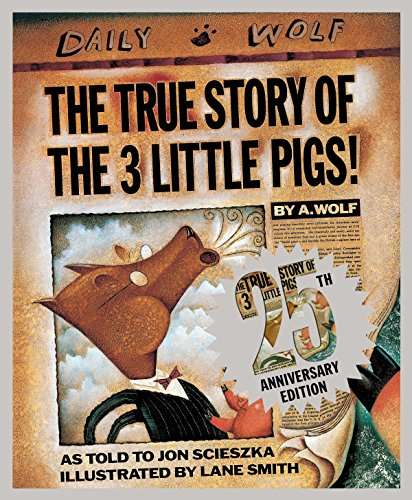 The True Story of the Three Little Pigs 25th Anniversary Edition (Full Story Of The Three Little Pigs)